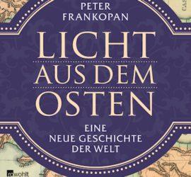 Licht aus dem Osten Peter Frankopan Kritik Rezension