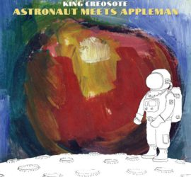 Astronaut Meets Appleman King Creosote Kritik Rezension