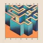 White Lies Friends Kritik Rezension