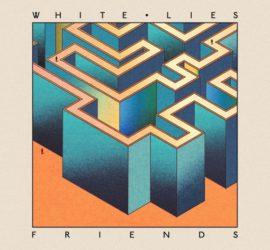 White Lies Friends Kritik Rezension