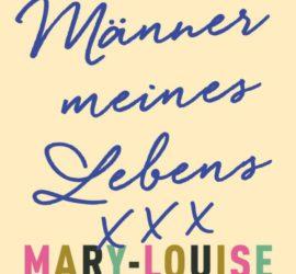 Mary-Louise Parker Die Männer meines Lebens Kritik Rezension