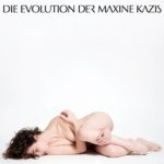Die Evolution der Maxine Kazis Kritik Rezension