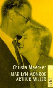 Marilyn Monroe und Arthur Miller Christa Maerker Kritik Rezension