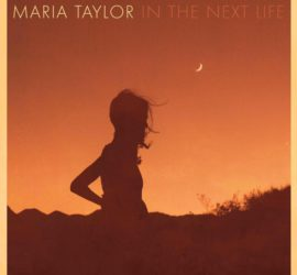 Maria Taylor In The Next Life Kritik Rezension