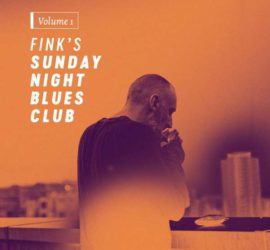 Fink Sunday Night Blues Club, Vol. 1 Kritik Rezension