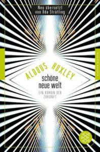 Aldous Huxley Schöne neue Welt Kritik Rezension