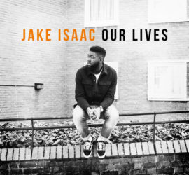 Jake Isaac Our Lives Kritik Rezension