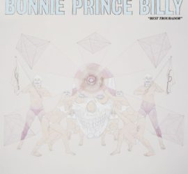 Best Troubador Bonnie Prince Billy Kritik Rezension