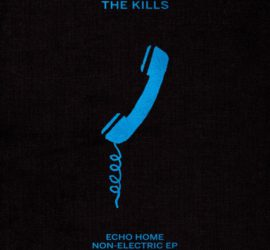 The Kills Echo Home Kritik Rezension