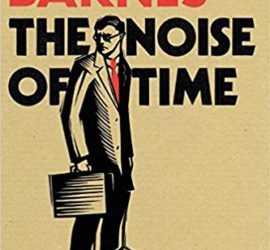 The Noise Of Time Julian Barnes Kritik Rezension