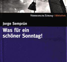 Jorge Semprún Was für ein schöner Sonntag Kritik Rezension