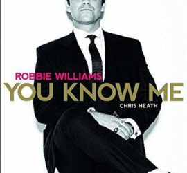 Robbie Williams You Know Me Chris Heath Rezension Kritik