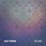 Belong San Fermin Kritik Rezension
