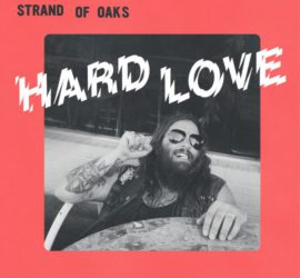 Hard Love Strand Of Oaks Kritik Rezension
