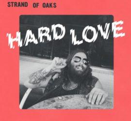 Hard Love Strand Of Oaks Kritik Rezension