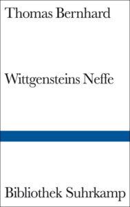 Wittgensteins Neffe Thomas Bernhard Kritik Rezension