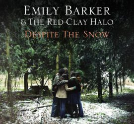 Despite The Snow Emily Barker Kritik Rezension