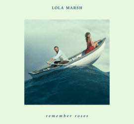 Lola Marsh Remember Roses Kritik Rezension