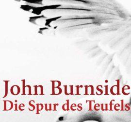 Die Spur des Teufels John Burnside Kritik Rezension
