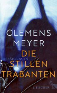 Die stillen Trabanten Clemens Meyer Kritik Rezension