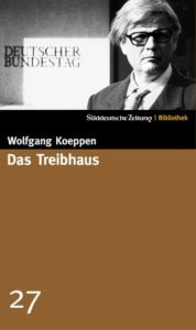 Das Treibhaus Wolfgang Koeppen Kritik Rezension