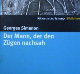 Der Mann, der den Zügen nachsah Georges Simenon Kritik Rezension
