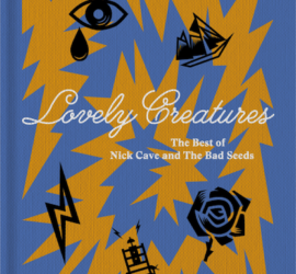 Lovely Creatures Nick Cave And The Bad Seeds Kritik Rezension