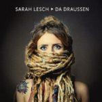 Sarah Lesch Da draußen Album Kritik Rezension