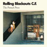 The French Press Rolling Blackouts Coastal Fever EP Kritik Rezension