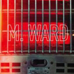 M. Ward More Rain Kritik Rezension