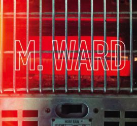 M. Ward More Rain Kritik Rezension