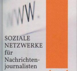 Soziale Netzwerke für Nachrichtenjournalisten Daniel Bouhs Kritik Rezension