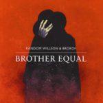 Random Willson & Brokof Brother Equal Kritik Rezension