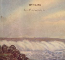 Tiny Ruins Some Were Meant For Sea Review Kritik