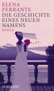 Die Geschichte eines neuen Namens Elena Ferrante Kritik Rezension