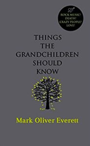 Things The Grandchildren Should Know Mark Oliver Everett Kritik Rezension