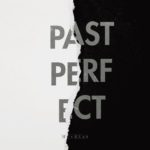 Me & Reas Past Perfect Kritik Rezension