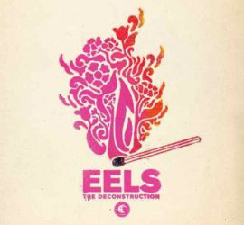 The Deconstruction Eels Kritik Rezension