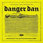 Danger Dan Reflexionen aus dem beschönigten Leben Review Kritik