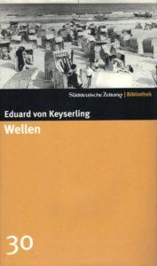 Wellen Eduard von Keyserling Kritik Rezension