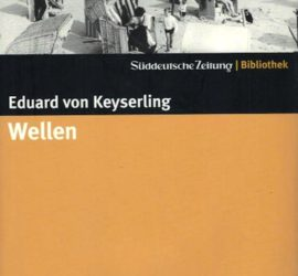 Wellen Eduard von Keyserling Kritik Rezension