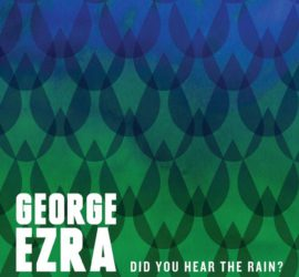 Did You Hear The Rain George Ezra Review Kritik