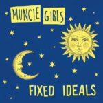Muncie Girls Fixed Ideals Review Kritik