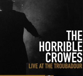 Live At The Troubadour The Horrible Crowes Review Kritik
