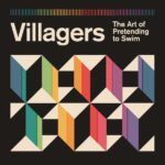 Villagers The Art Of Pretending To Swim Review Kritik