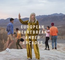 European Heartbreak Amber Arcades Review Kritik