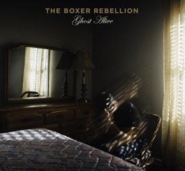 The Boxer Rebellion Ghost Alive Review Kritik