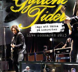 Dags Att Tänka På Konserten - Live Sommaren 2013 Gyllene Tider Review