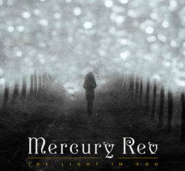 Mercury Rev The Light In You Review Kritik
