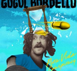 Gogol Bordello Pura Vida Conspiracy Review Kritik